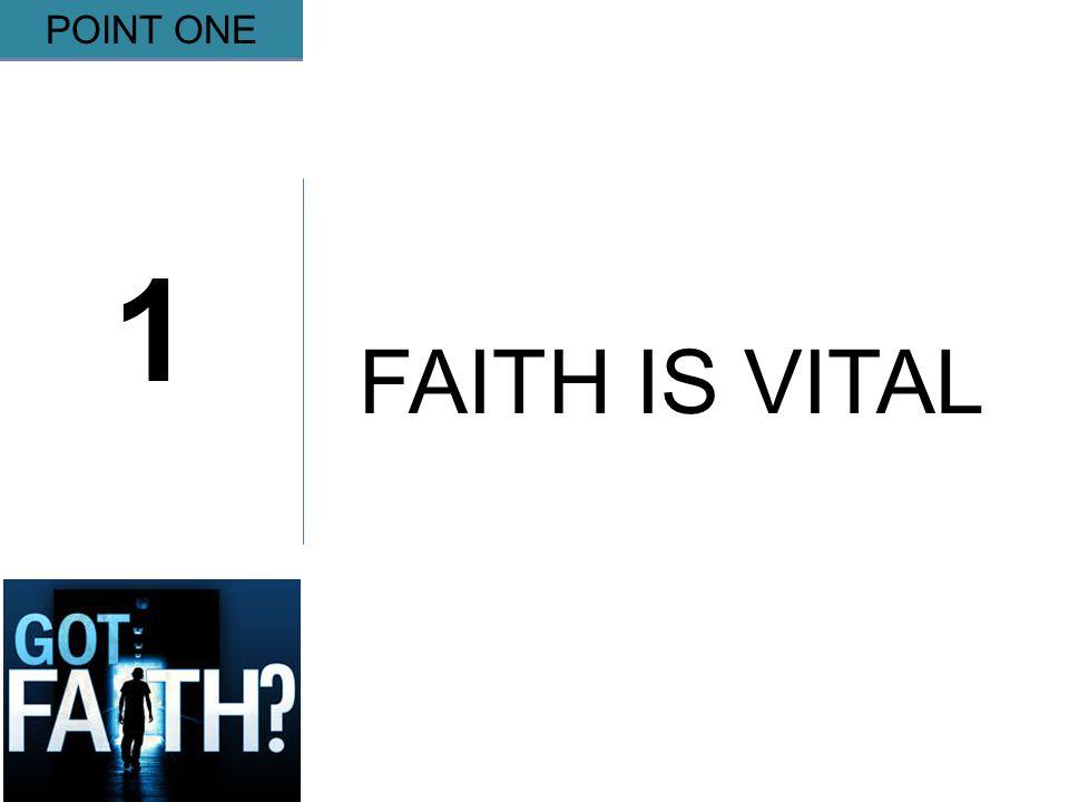 Gripping 1 POINT ONE FAITH IS VITAL