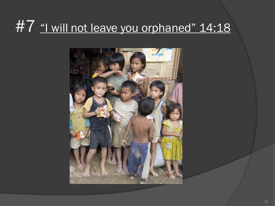 #7 I will not leave you orphaned 14:18 14