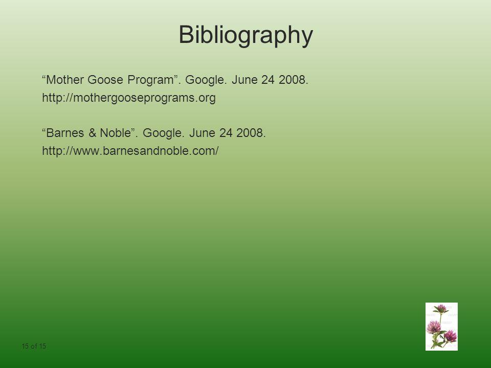 Bibliography Mother Goose Program . Google. June 24 2008.