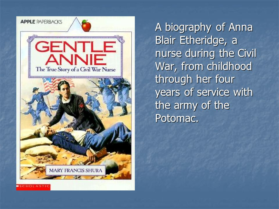 A biography of Anna Blair Etheridge, a nurse during the Civil War, from childhood through her four years of service with the army of the Potomac.
