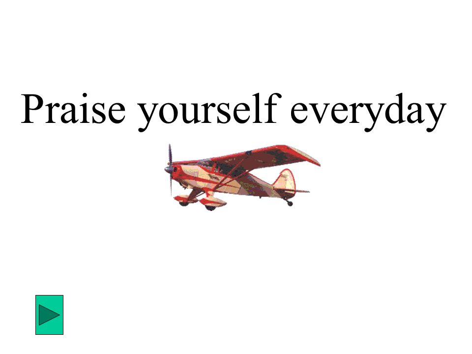 Praise yourself everyday