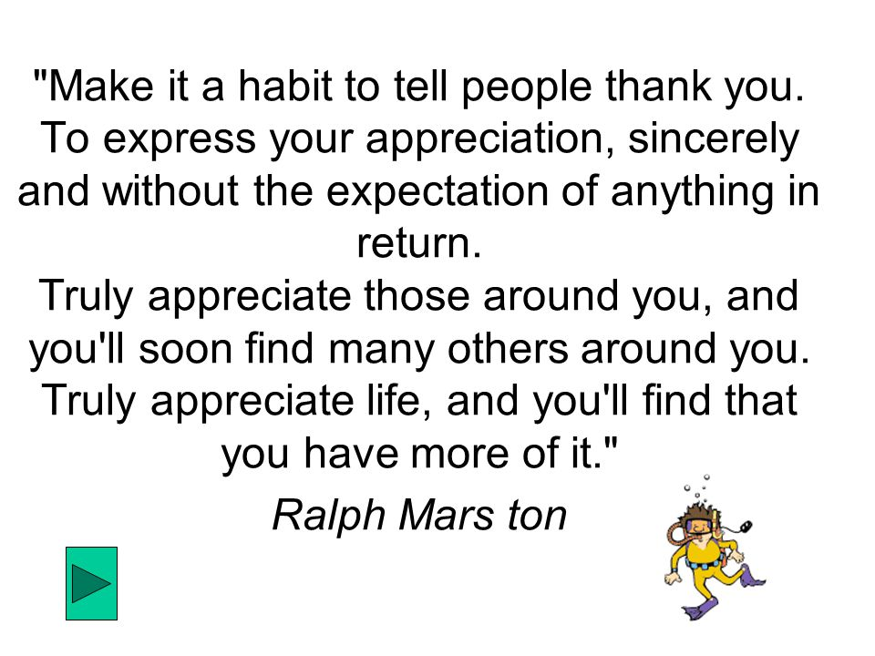 Make it a habit to tell people thank you.