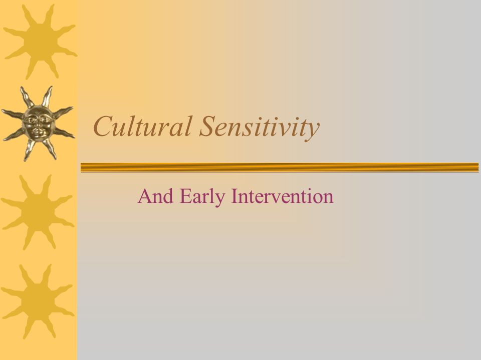 Cultural Sensitivity And Early Intervention