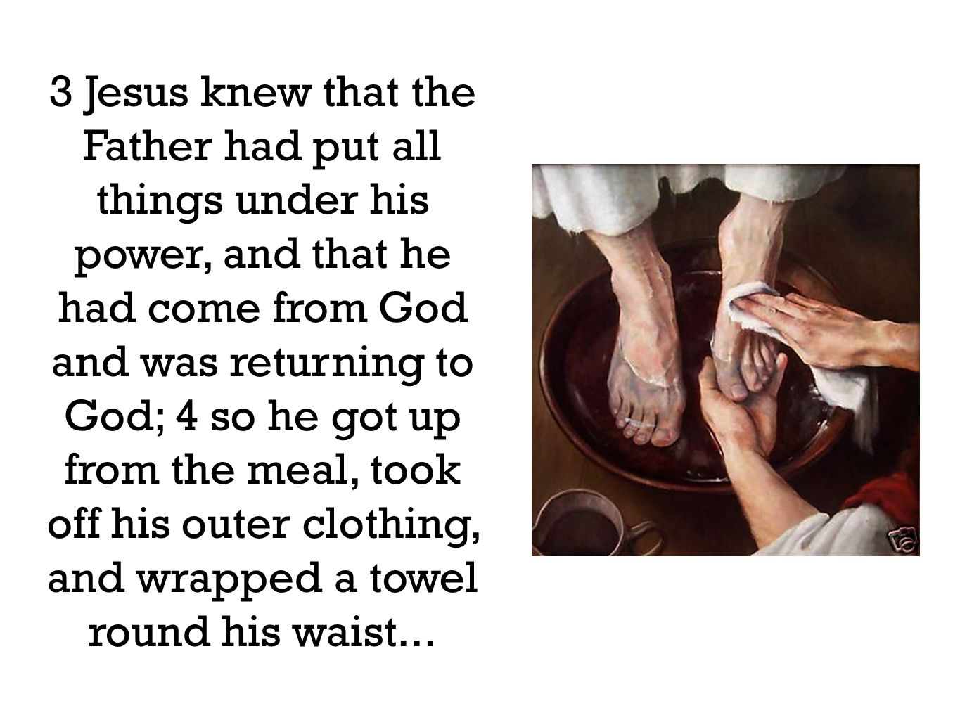 12 When he had finished washing their feet, he put on his clothes and returned to his place.