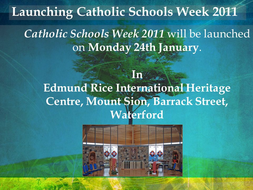 Catholic Schools Week 2011 will be launched on Monday 24th January.