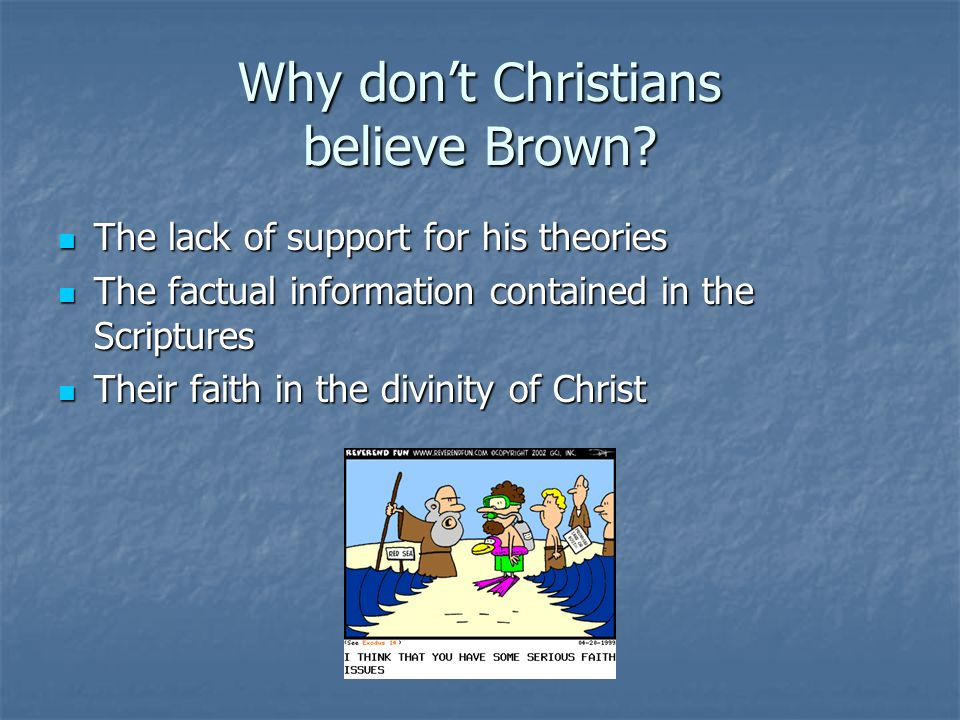 Why don't Christians believe Brown.