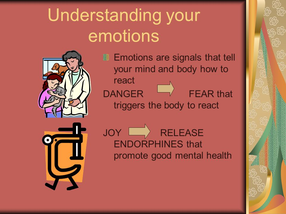 EMOTIONS AND SELF ESTEEM YOUR FEELINGS affect everything you do.