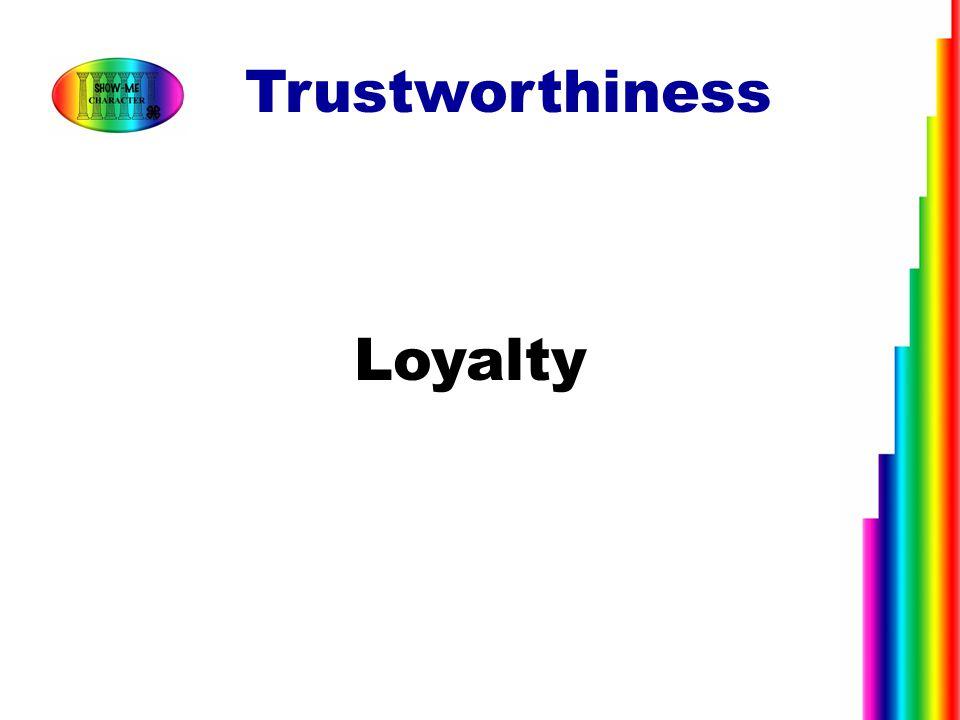 Loyalty Trustworthiness
