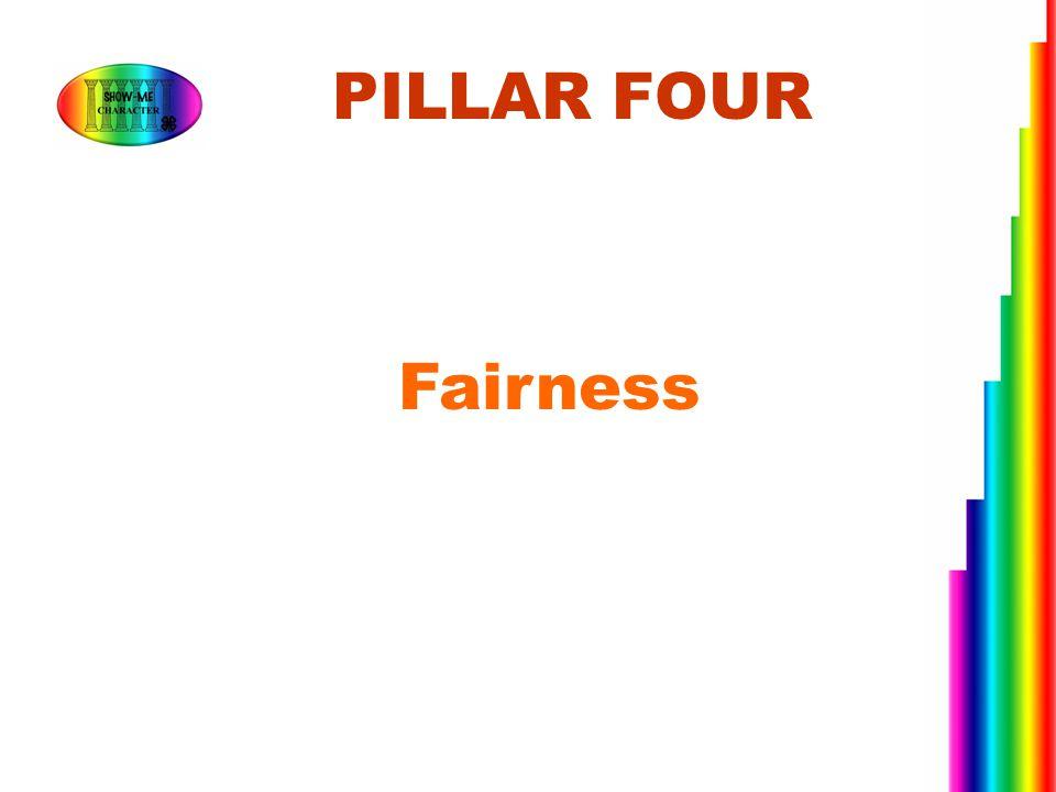 Fairness PILLAR FOUR