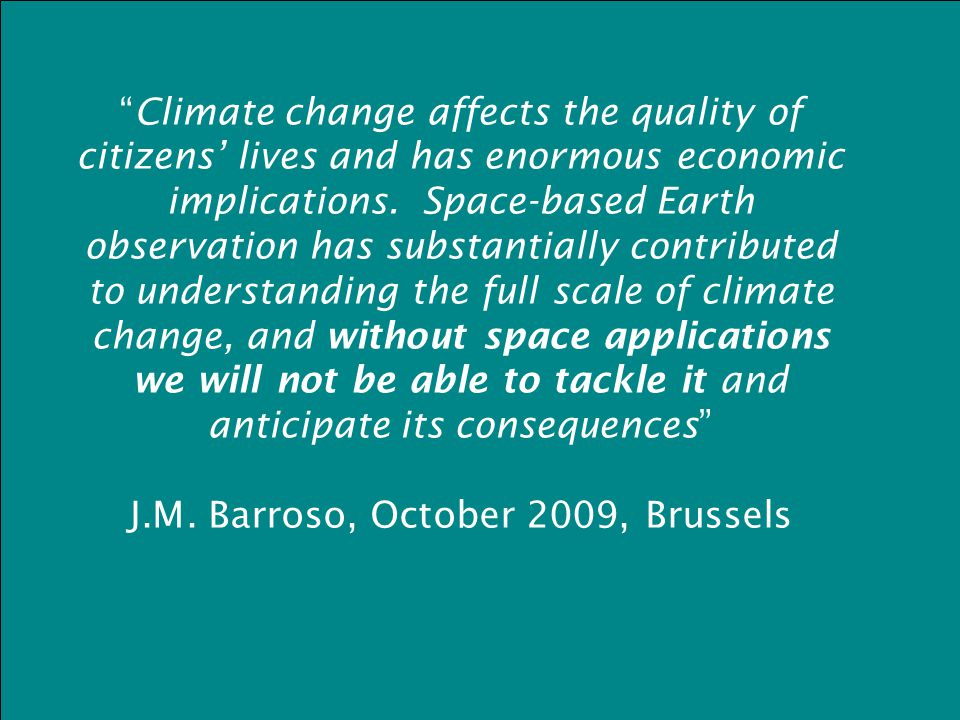 Climate change affects the quality of citizens' lives and has enormous economic implications.