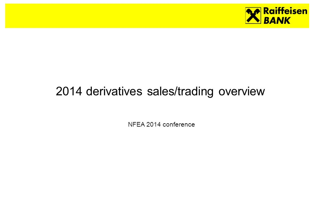 2014 derivatives sales/trading overview NFEA 2014 conference