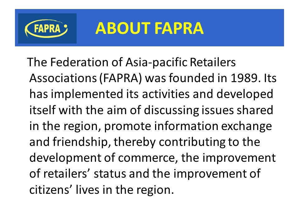 Member OF FAPRA 17 countries & area ・ Japan ・ Korea ・ Chinese Taipei ・ China ・ Hong Kong ・ Thailand ・ Philippine ・ Fiji ・ Malaysia ・ Mongolian ・ Singapore ・ Indonesia ・ New Zealand ・ Australia ・ India ・ Turkey ・ Vietnam