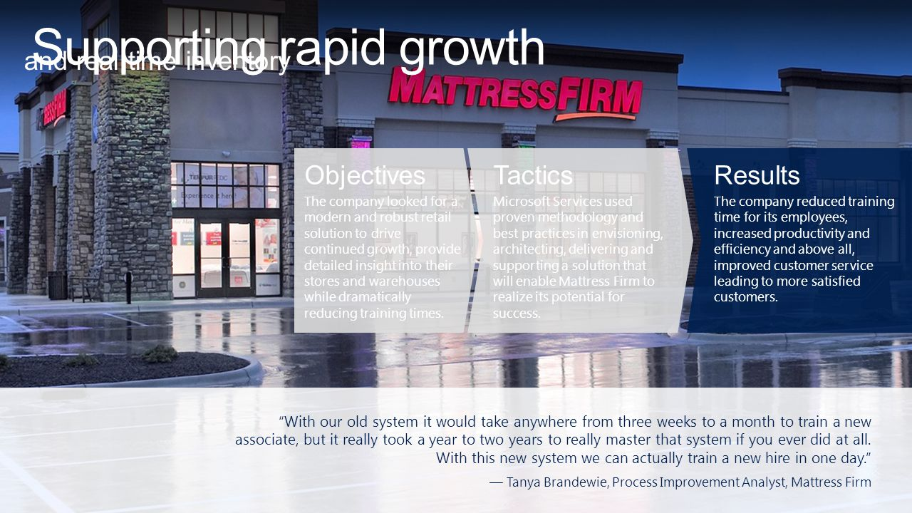 Supporting rapid growth and real time inventory With our old system it would take anywhere from three weeks to a month to train a new associate, but it really took a year to two years to really master that system if you ever did at all.