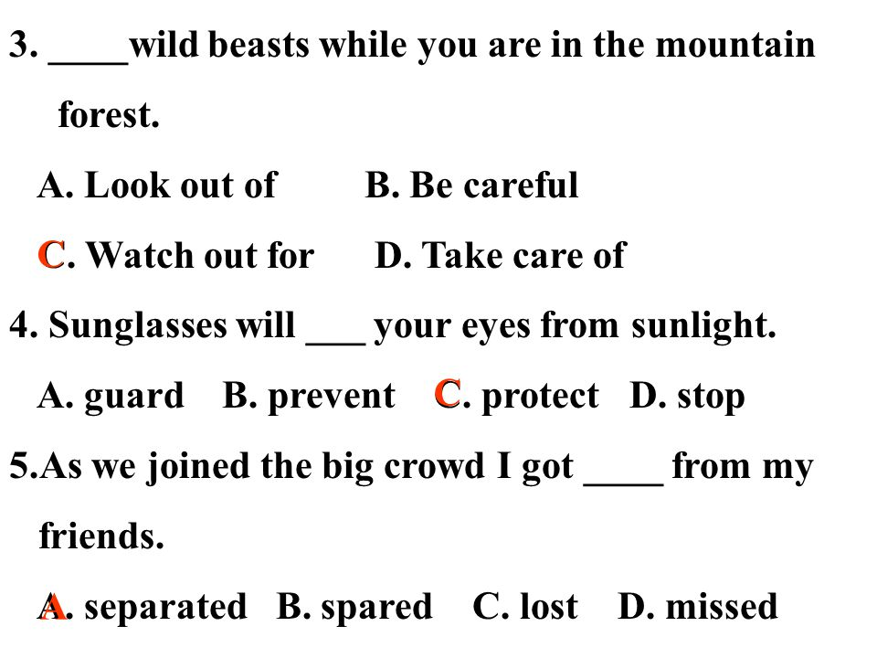 6.Wear a hat to protect yourself from the sun.(P17.Para3) protect… from (against)… 保护使其免受...