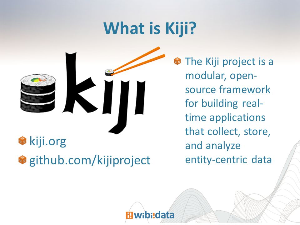 What is Kiji.
