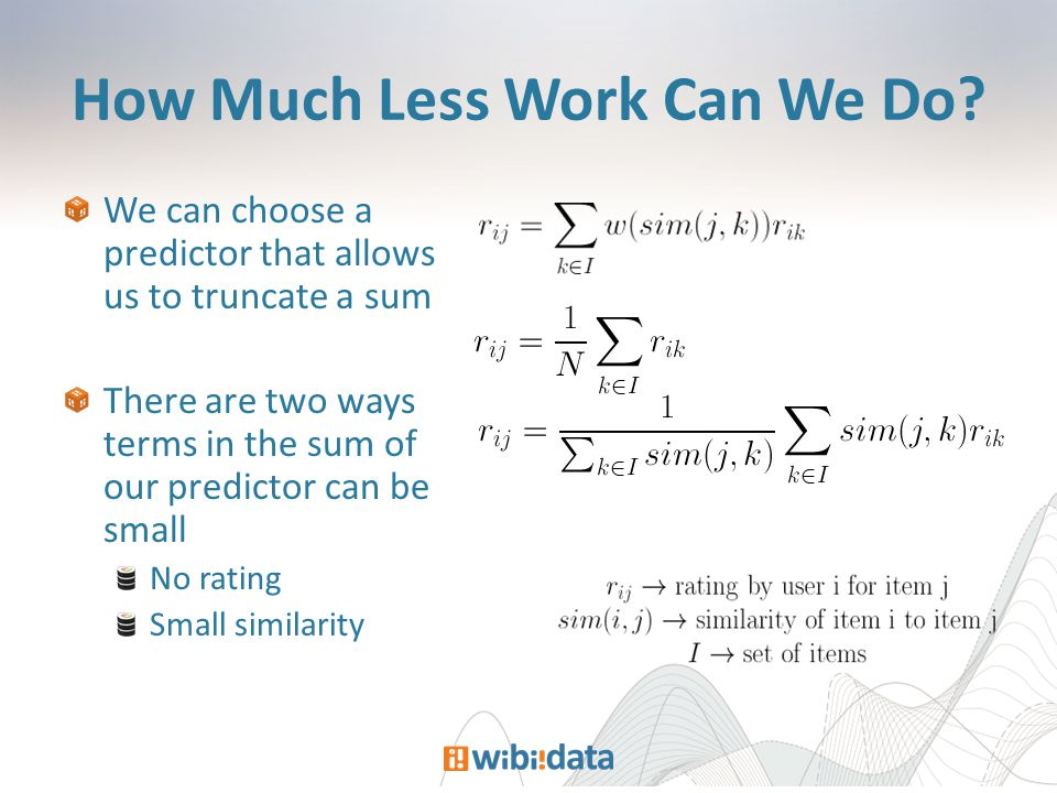 How Much Less Work Can We Do? We can choose a predictor that allows us to truncate a sum There are two ways terms in the sum of our predictor can be s