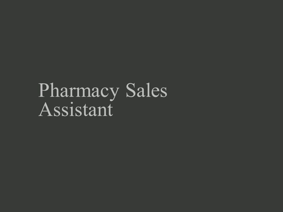 Pharmacy Sales Assistant