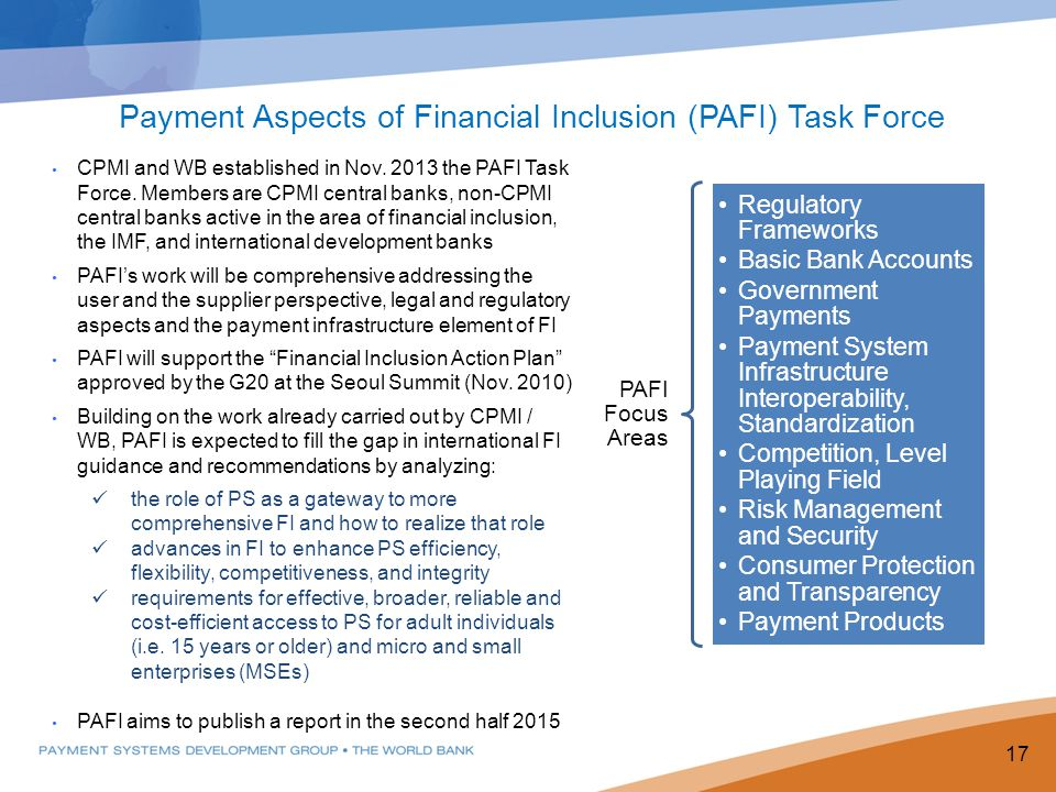 Payment Aspects of Financial Inclusion (PAFI) Task Force CPMI and WB established in Nov.