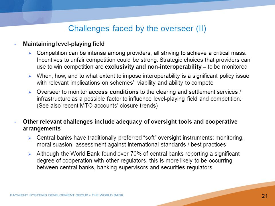 Maintaining level-playing field  Competition can be intense among providers, all striving to achieve a critical mass.