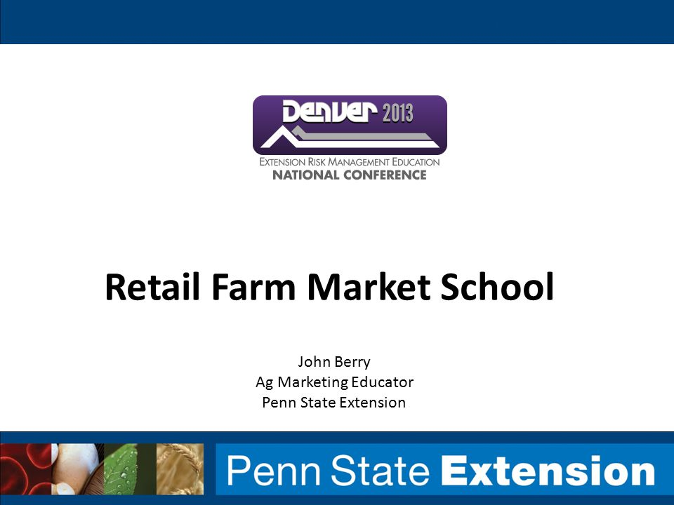Retail Farm Market School John Berry Ag Marketing Educator Penn State Extension