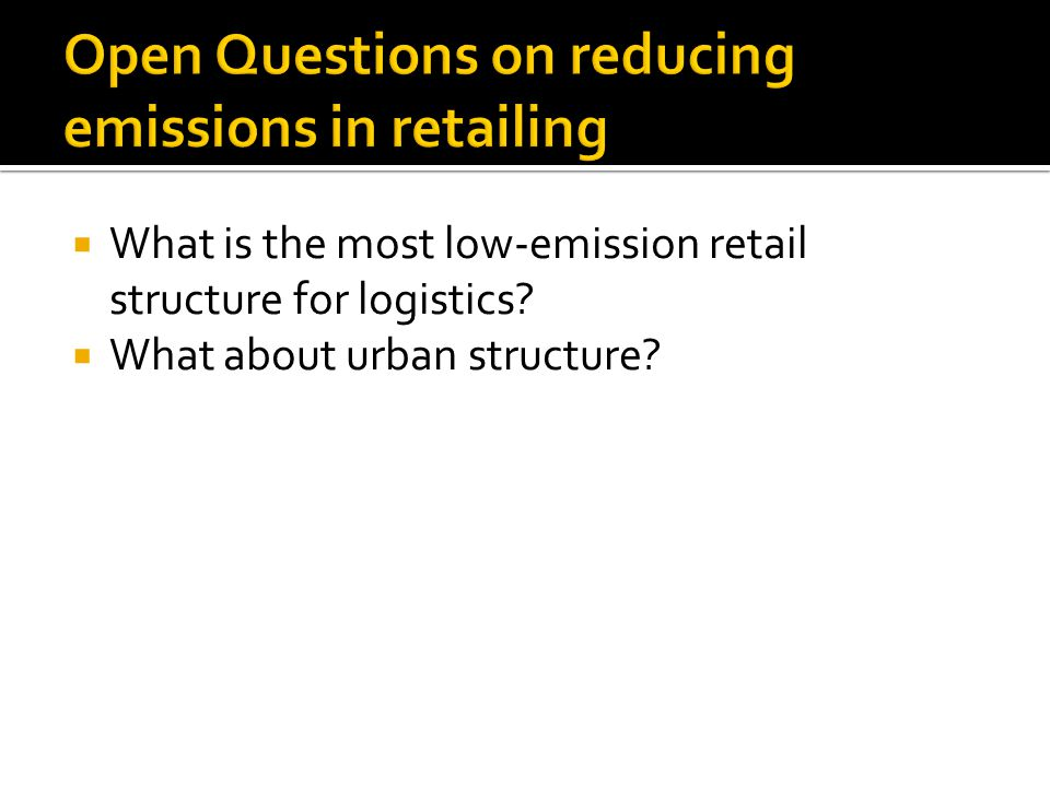  What is the most low-emission retail structure for logistics  What about urban structure