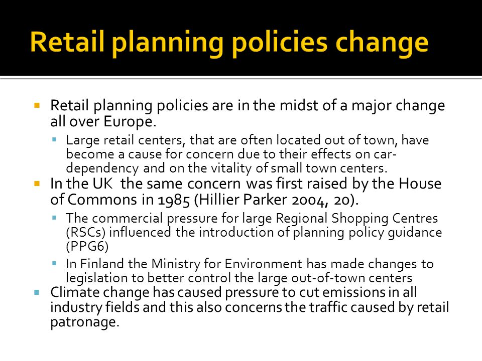  Retail planning policies are in the midst of a major change all over Europe.