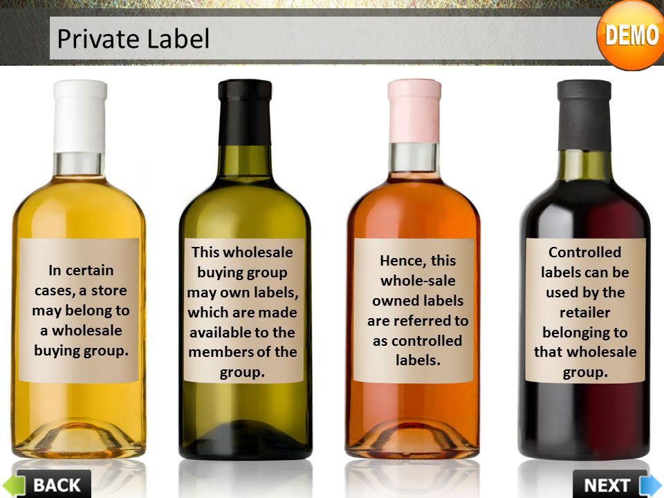 Private Label In certain cases, a store may belong to a wholesale buying group. This wholesale buying group may own labels, which are made available t