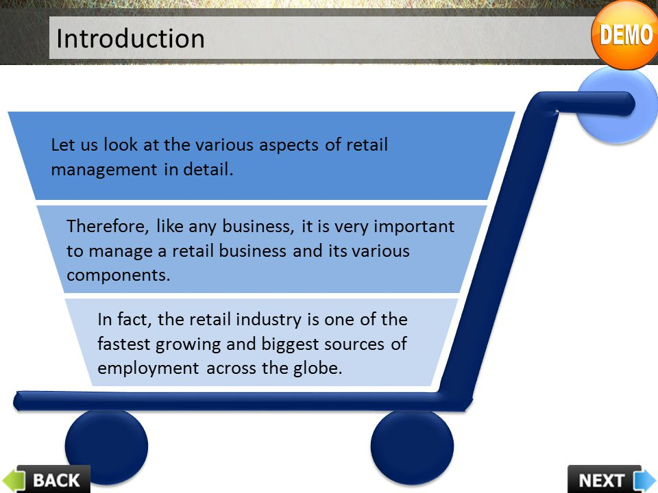 Introduction In fact, the retail industry is one of the fastest growing and biggest sources of employment across the globe. Therefore, like any busine