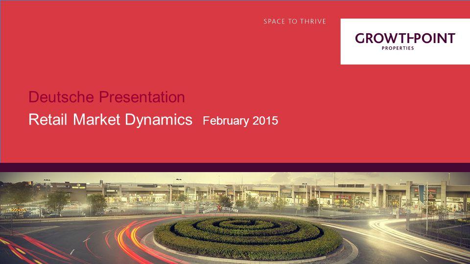 Deutsche Presentation Retail Market Dynamics February 2015