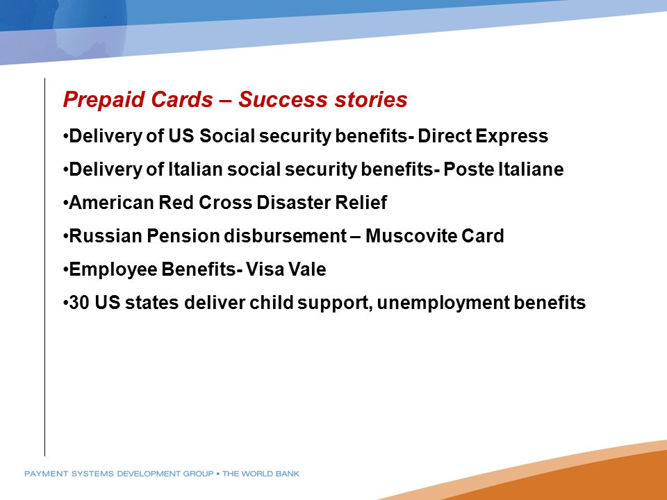 Prepaid Cards – Success stories Delivery of US Social security benefits- Direct Express Delivery of Italian social security benefits- Poste Italiane A