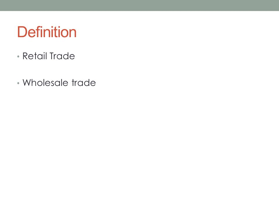 Definition Retail Trade Wholesale trade