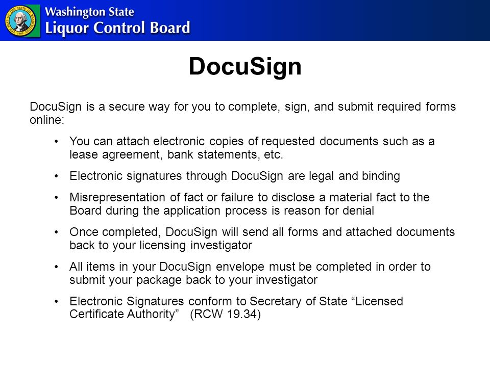 DocuSign DocuSign is a secure way for you to complete, sign, and submit required forms online: You can attach electronic copies of requested documents such as a lease agreement, bank statements, etc.