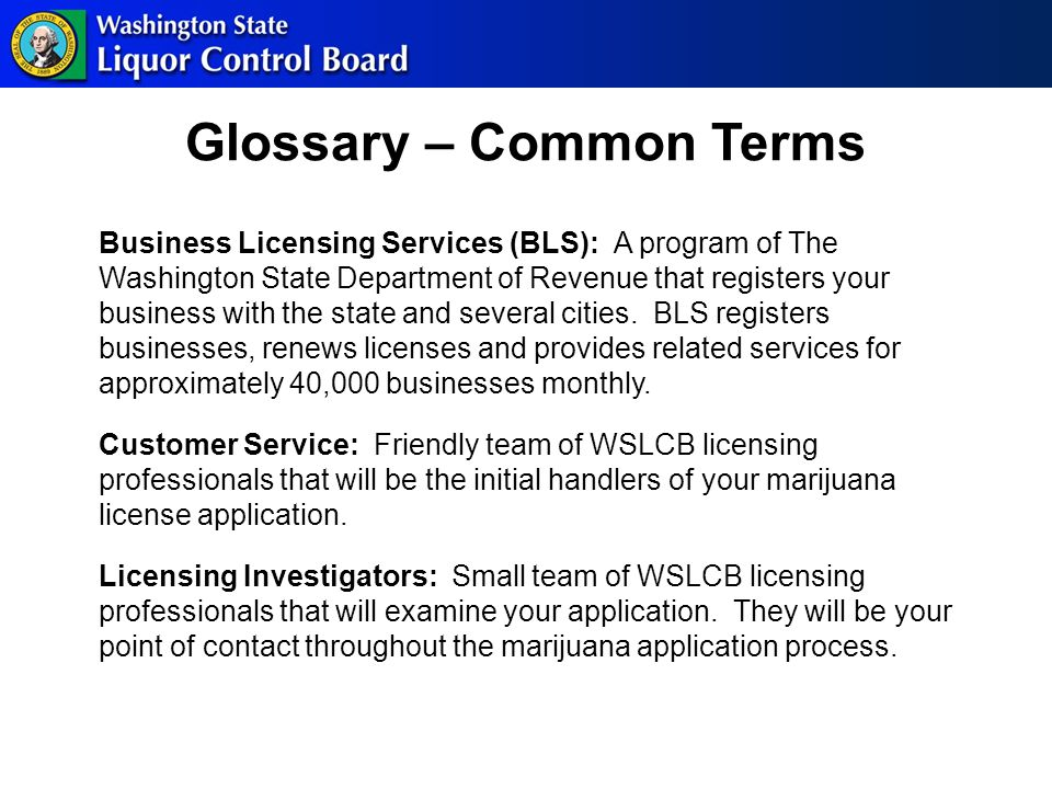 Decision You will be contacted by your license investigator or a licensing supervisor regarding the status of your application If approved, you will move on to the final steps Issuance of a license does not guarantee the ability to operate your business, other state and local laws may apply  WSLCB may issue a license over an LA objection If the WSLCB seeks denial, you will be given options to appeal or withdraw your application.