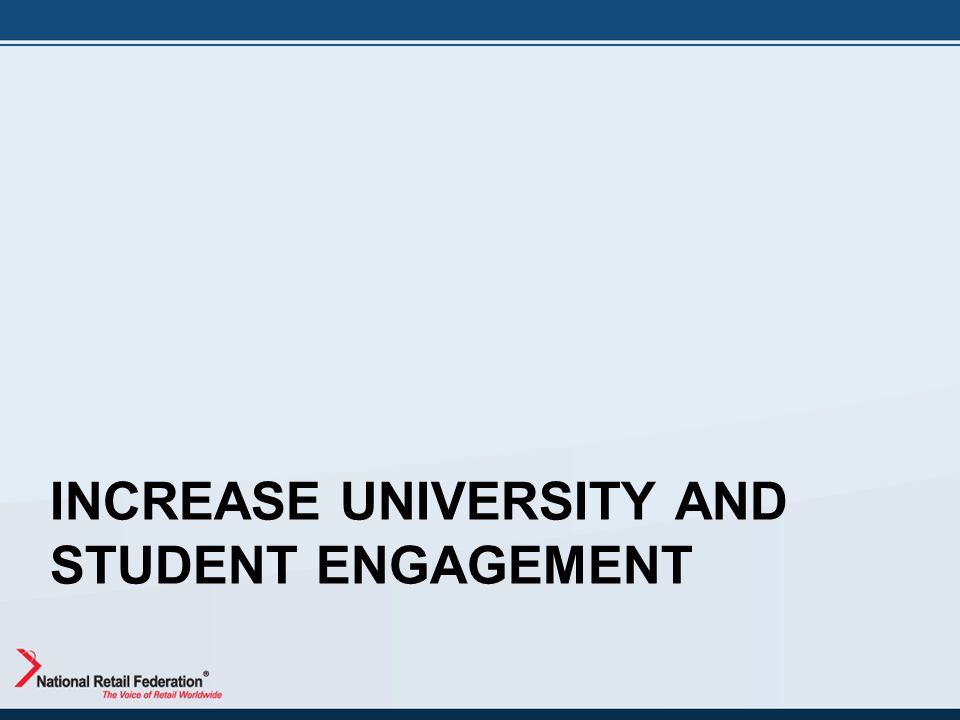 INCREASE UNIVERSITY AND STUDENT ENGAGEMENT