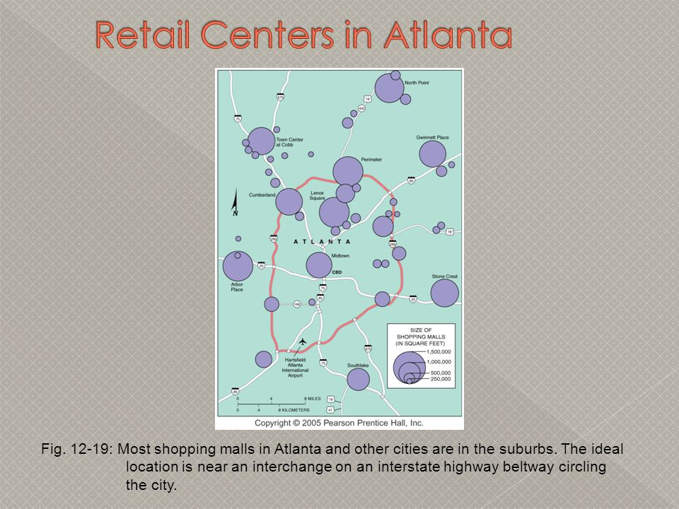 Fig. 12-19: Most shopping malls in Atlanta and other cities are in the suburbs. The ideal location is near an interchange on an interstate highway bel