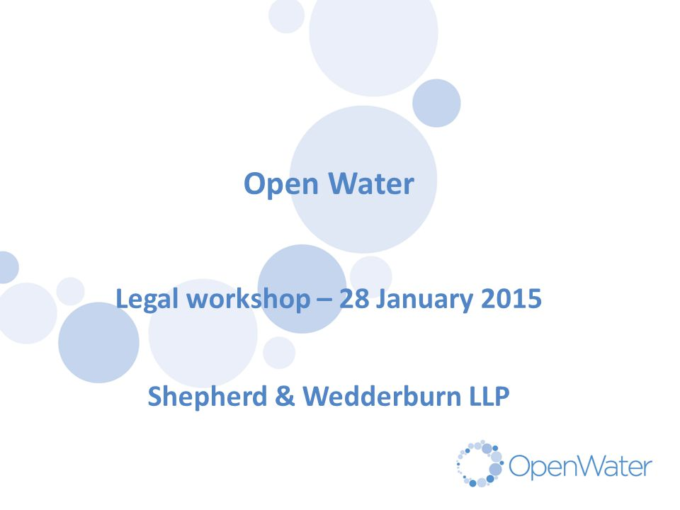 Click to edit Master title Open Water Legal workshop – 28 January 2015 Shepherd & Wedderburn LLP