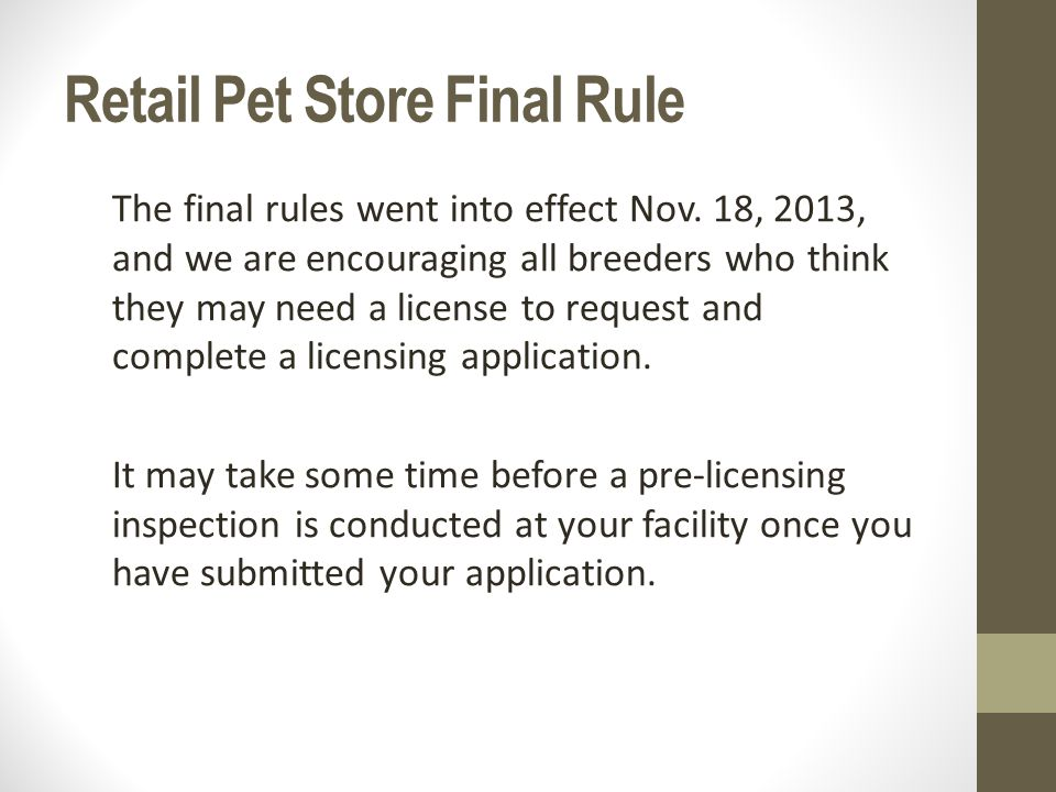 Retail Pet Store Final Rule Under the Freedom of Information Act (FOIA) facility inspection reports are accessible to the public.