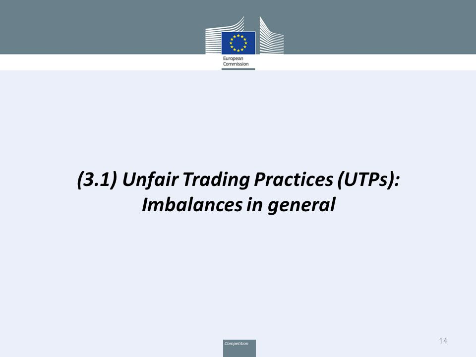 14 (3.1) Unfair Trading Practices (UTPs): Imbalances in general