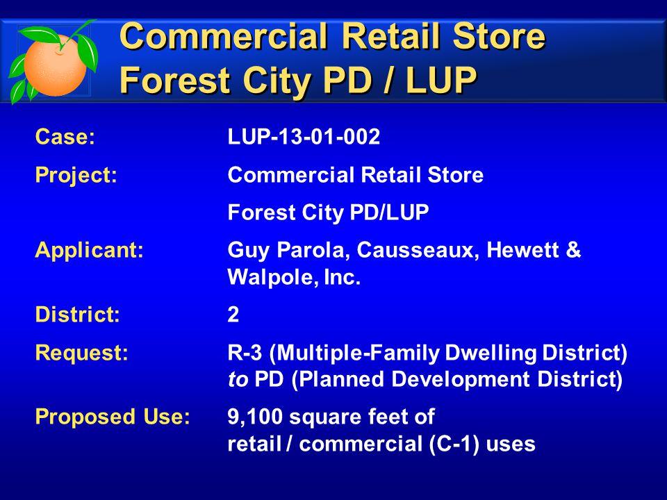 Case:LUP-13-01-002 Project:Commercial Retail Store Forest City PD/LUP Applicant:Guy Parola, Causseaux, Hewett & Walpole, Inc.