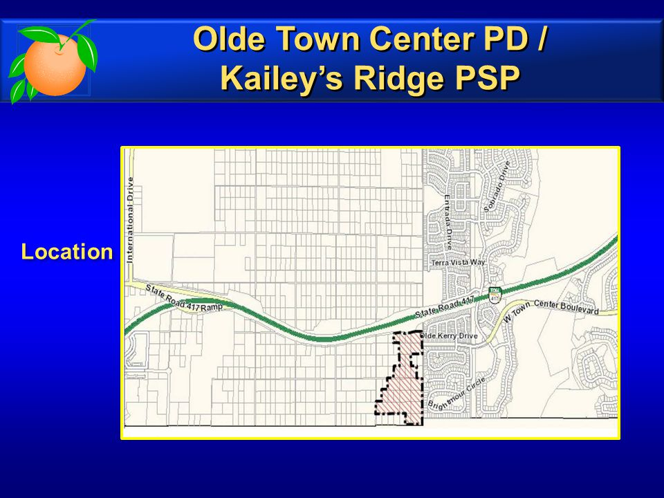 Location Location Olde Town Center PD / Kailey's Ridge PSP