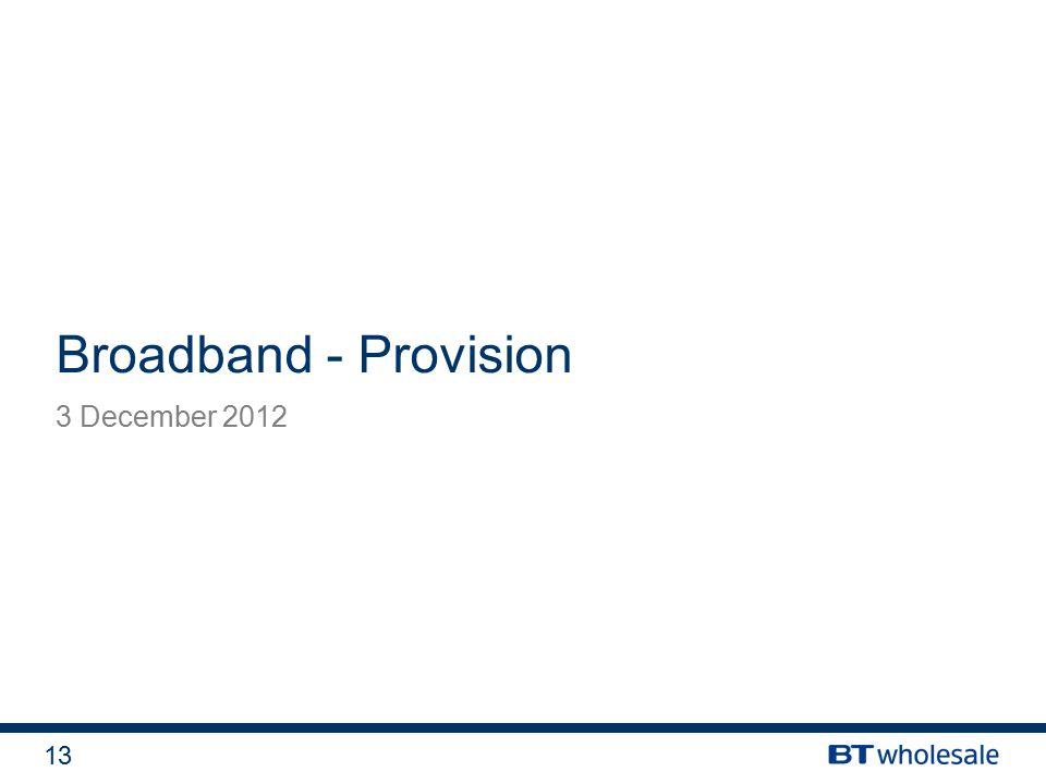13 Broadband - Provision 3 December 2012