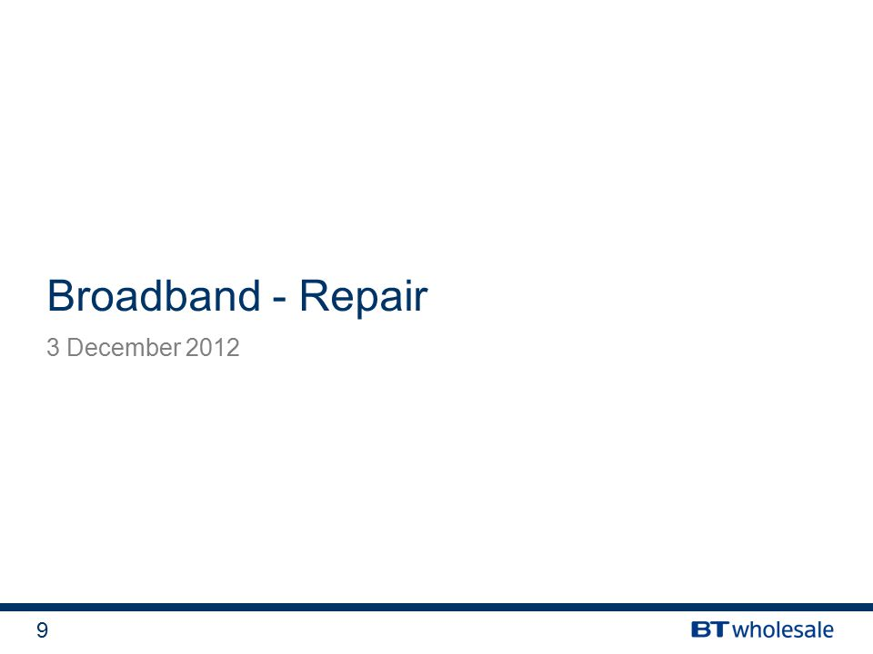 9 Broadband - Repair 3 December 2012