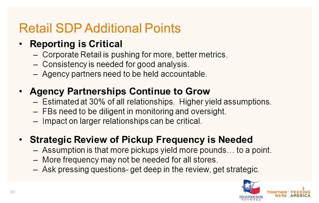 PARTNER LOGO 10 Retail SDP Additional Points Reporting is Critical –Corporate Retail is pushing for more, better metrics.