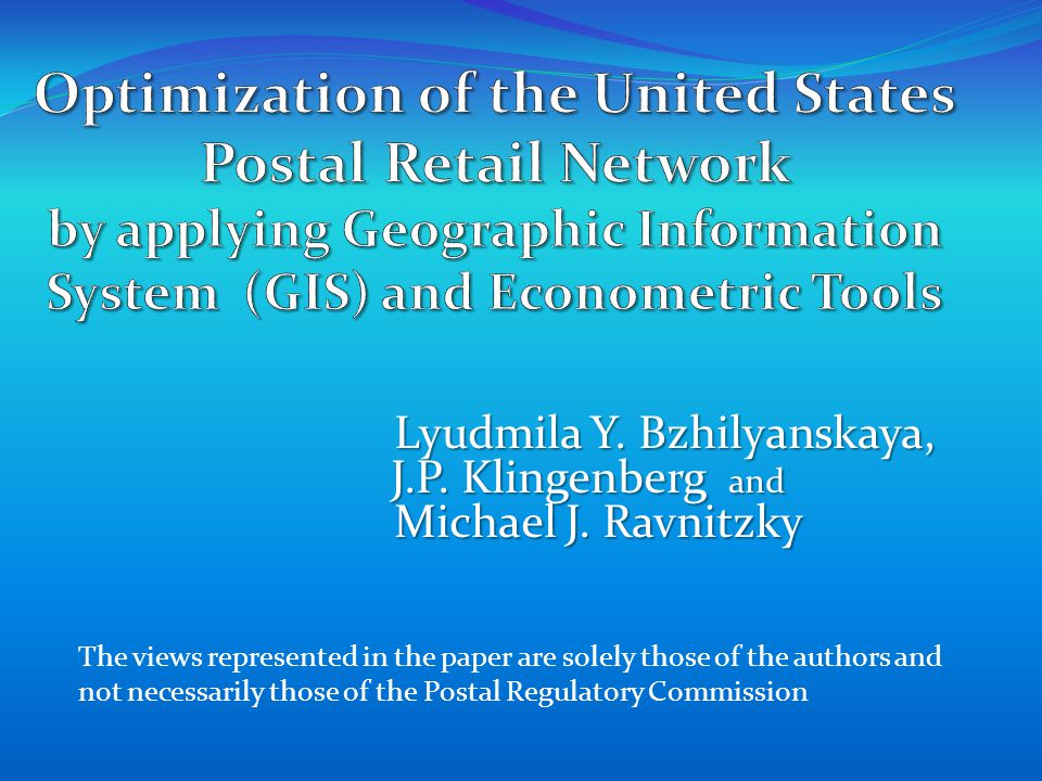 The views represented in the paper are solely those of the authors and not necessarily those of the Postal Regulatory Commission Lyudmila Y.