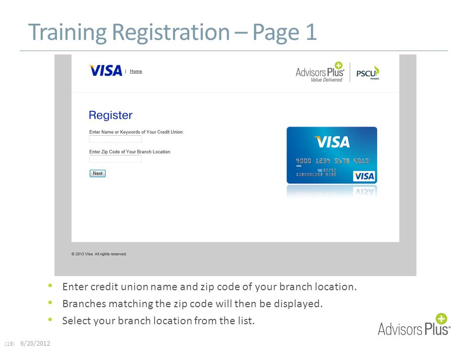 (19) 6/20/2012 Training Registration – Page 1 Enter credit union name and zip code of your branch location.