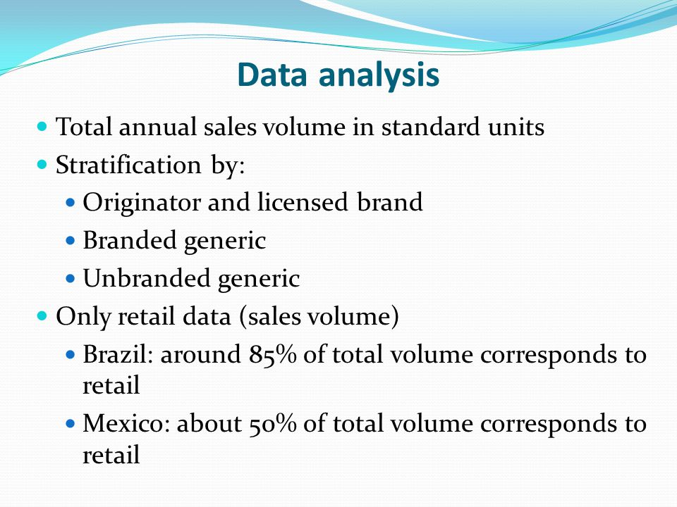 Data analysis Literature review to identify policies implemented to promote generic medicines uptake Agencies and organizations in charge of policy implementation Mechanisms used to increase generic uptake (price regulations, labeling, public campaigns, etc) Role of the national pharmaceutical industry Differences between the policies implemented in the public and the private sector