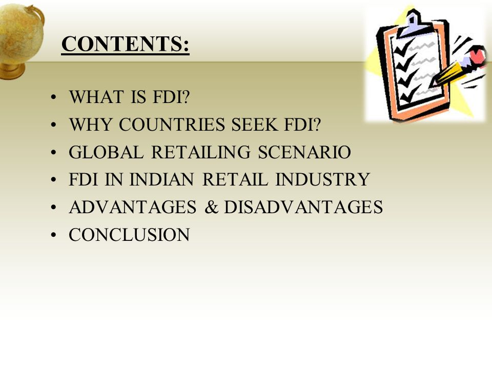 CONTENTS: WHAT IS FDI. WHY COUNTRIES SEEK FDI.