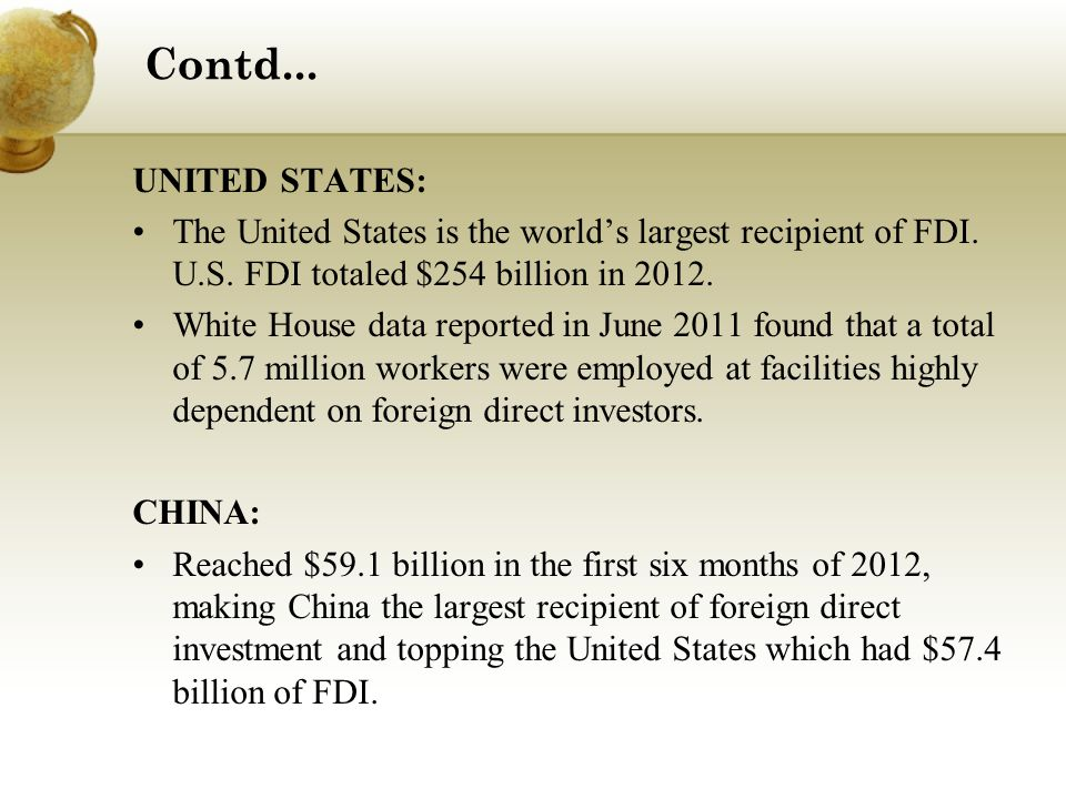 Contd... UNITED STATES: The United States is the world's largest recipient of FDI.