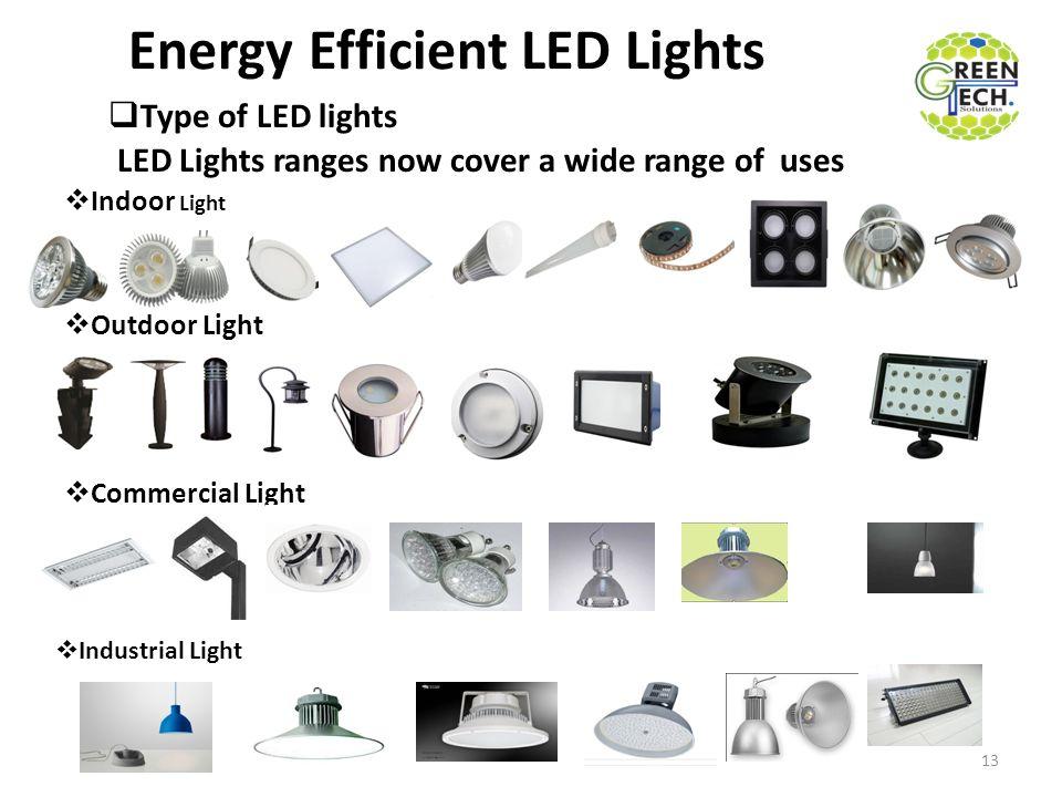 Energy Efficient LED Lights 13  Indoor Light  Outdoor Light  Commercial Light  Industrial Light  Type of LED lights LED Lights ranges now cover a wide range of uses