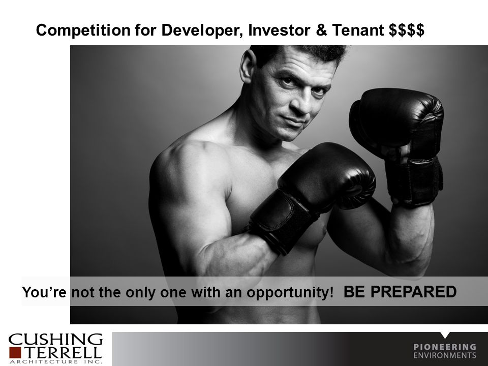 Competition for Developer, Investor & Tenant $$$$ You're not the only one with an opportunity.